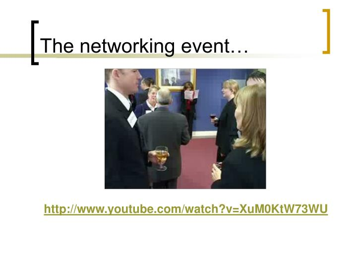The networking event…