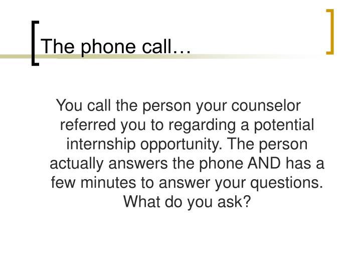 The phone call…
