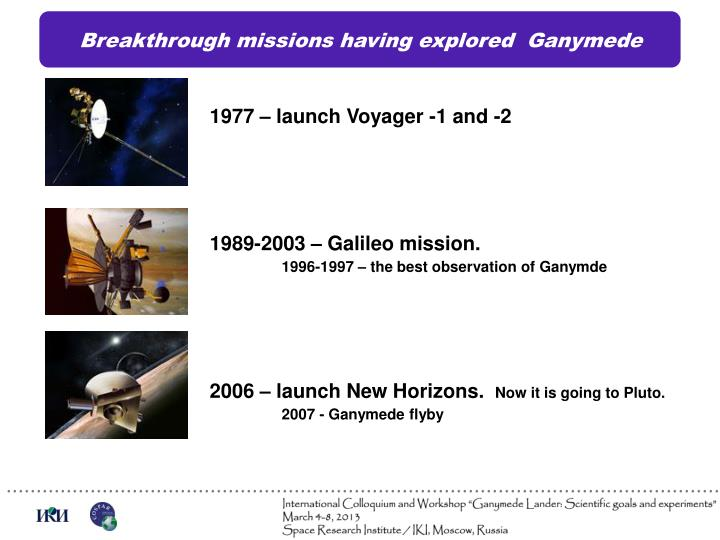 Breakthrough missions having explored  Ganymede