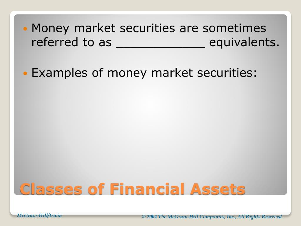 Money market securities are sometimes referred to as ____________ equivalents.