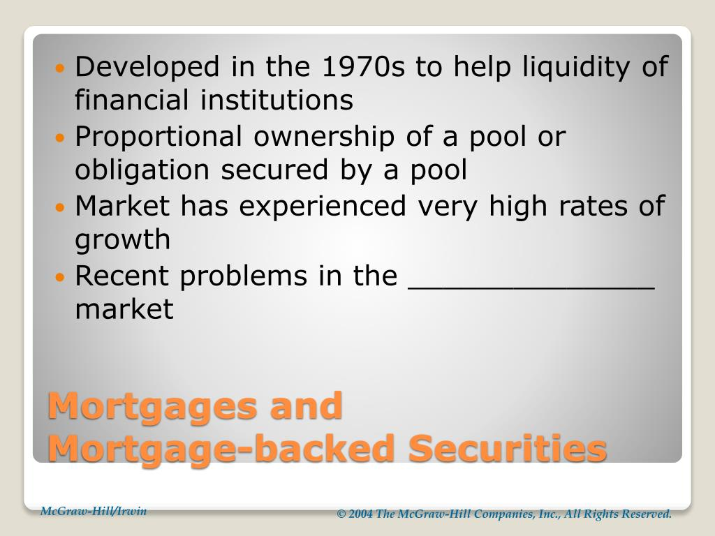 Developed in the 1970s to help liquidity of financial institutions