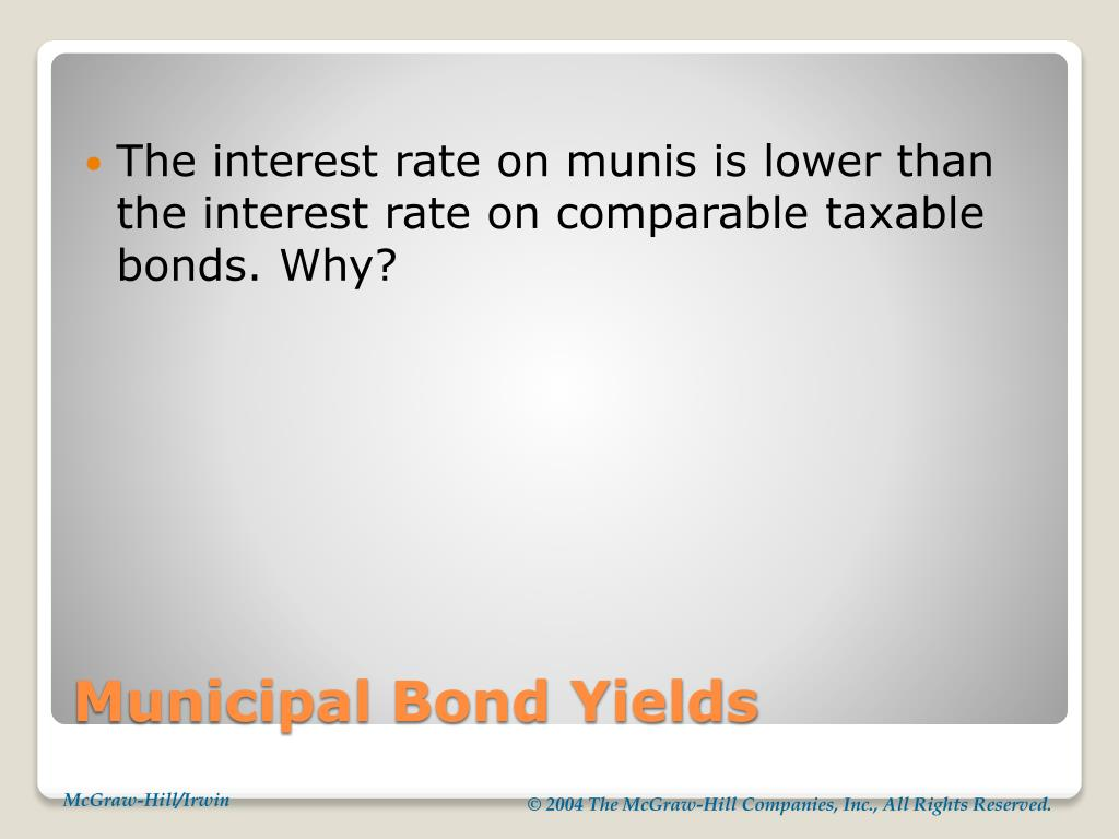 The interest rate on munis is lower than the interest rate on comparable taxable bonds. Why?