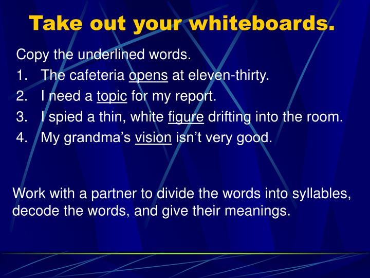 Take out your whiteboards.