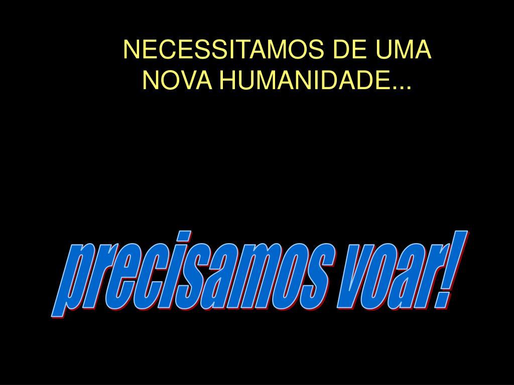NECESSITAMOS DE UMA