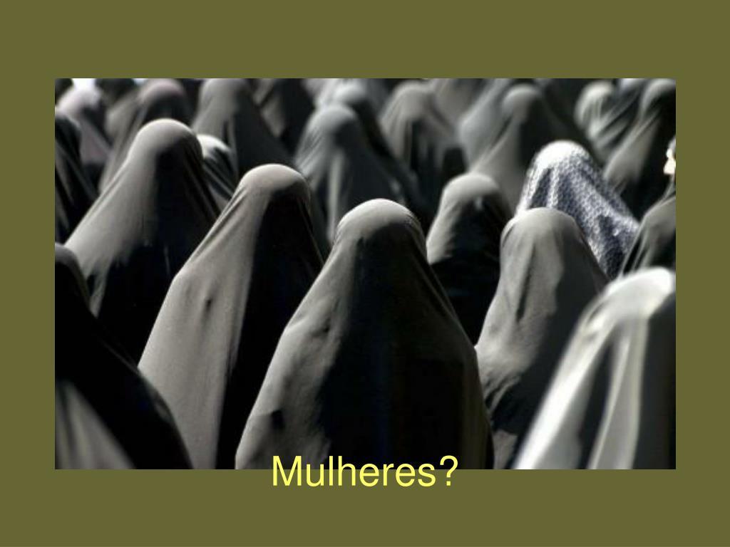 Mulheres?