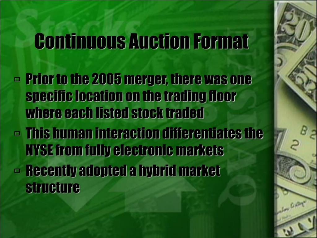 Continuous Auction Format