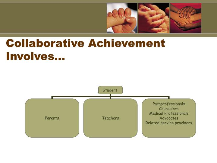 Collaborative Achievement Involves…
