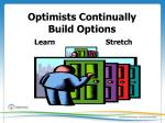 optimists c ontinually build options