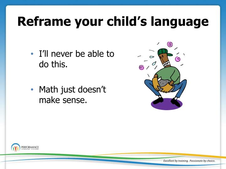 Reframe your child's language