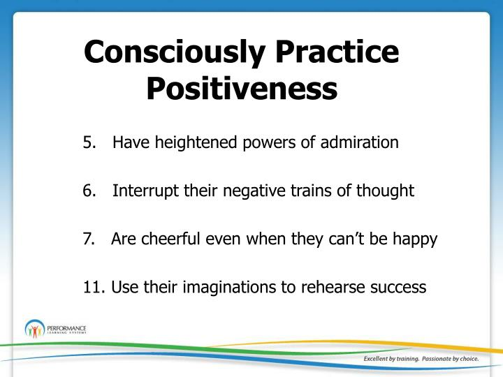 Consciously Practice Positiveness