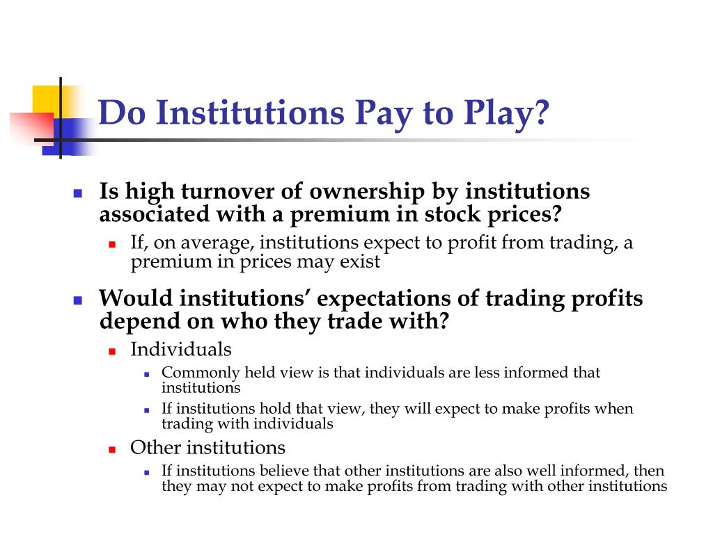 Do Institutions Pay to Play?