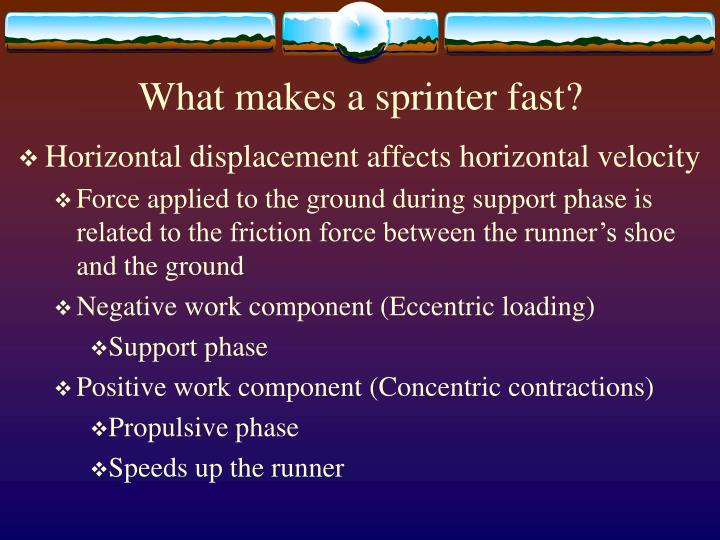 What makes a sprinter fast?