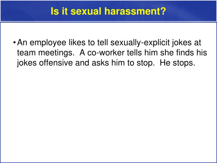 Is it sexual harassment?