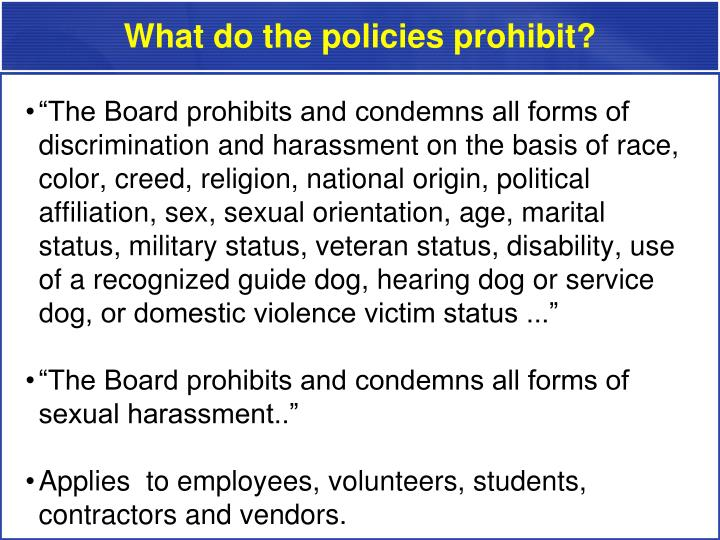 What do the policies prohibit?