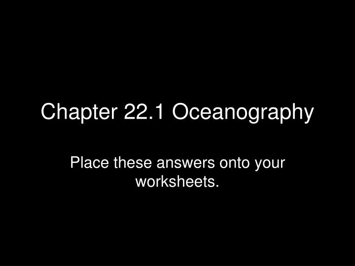 Chapter 22 1 oceanography