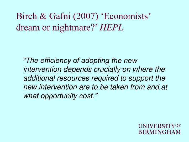Birch & Gafni (2007) 'Economists' dream or nightmare?'