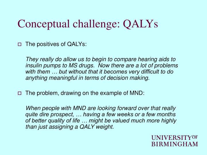 Conceptual challenge: QALYs