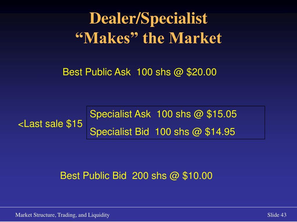 Dealer/Specialist