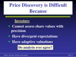 price discovery is difficult because