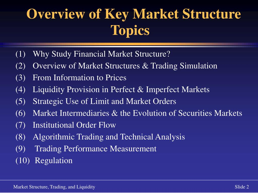 Overview of Key Market Structure