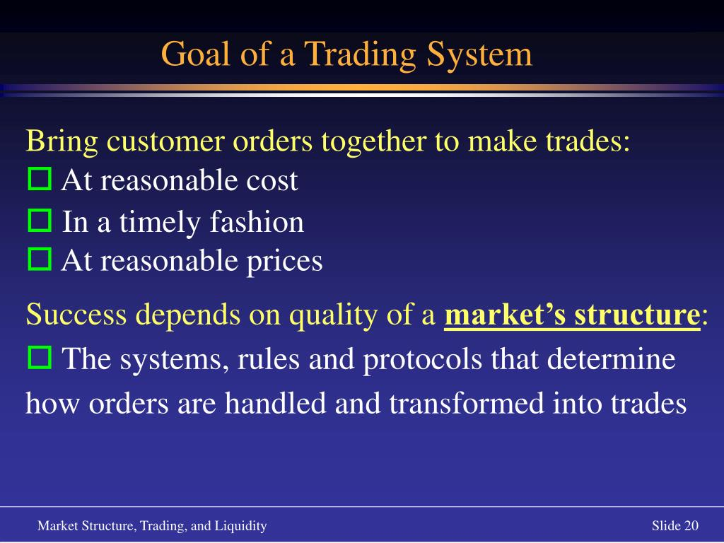 Goal of a Trading System