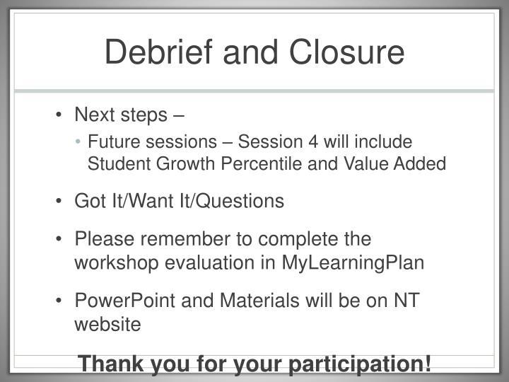 Debrief and Closure