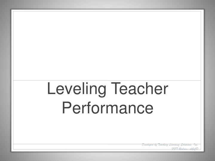 Leveling Teacher Performance