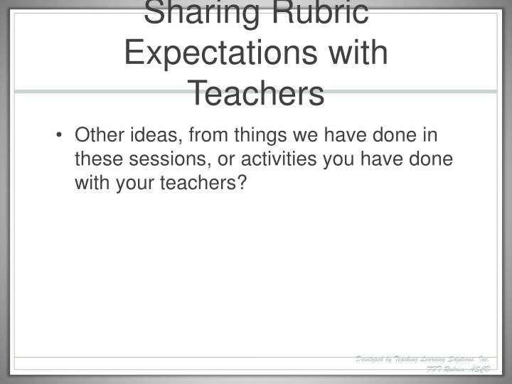 Sharing Rubric Expectations with Teachers