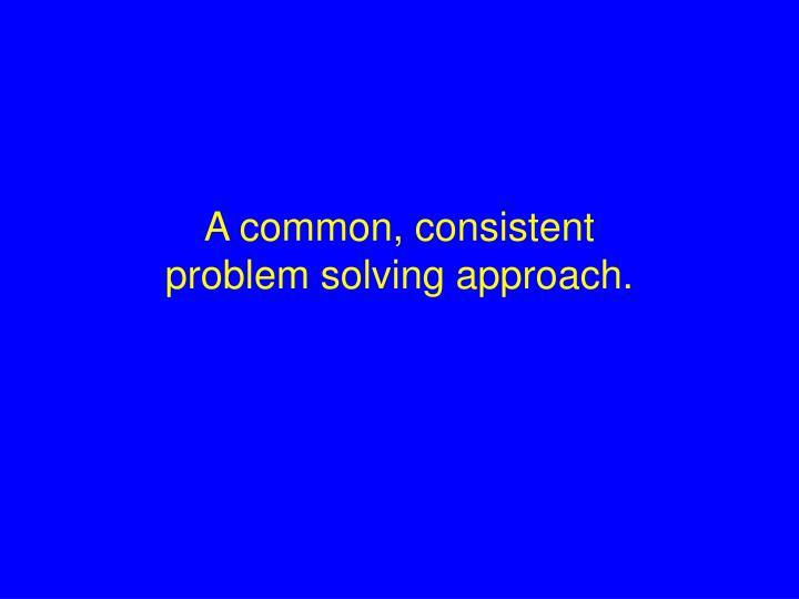 A common, consistent