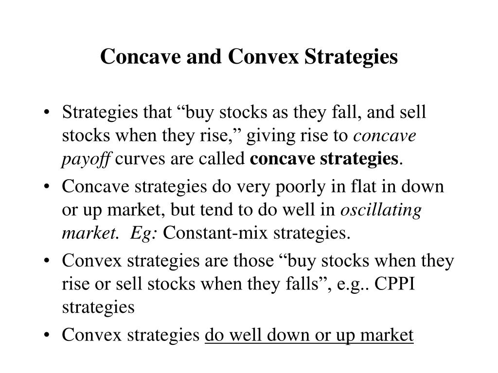 Concave and Convex Strategies