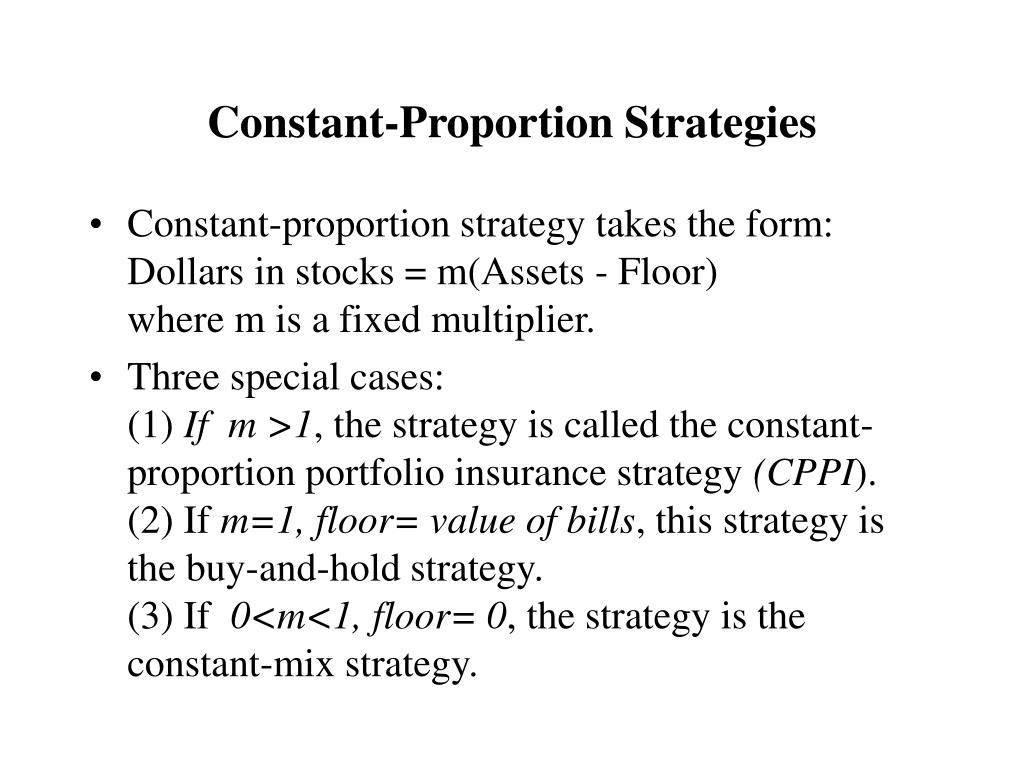 Constant-Proportion Strategies