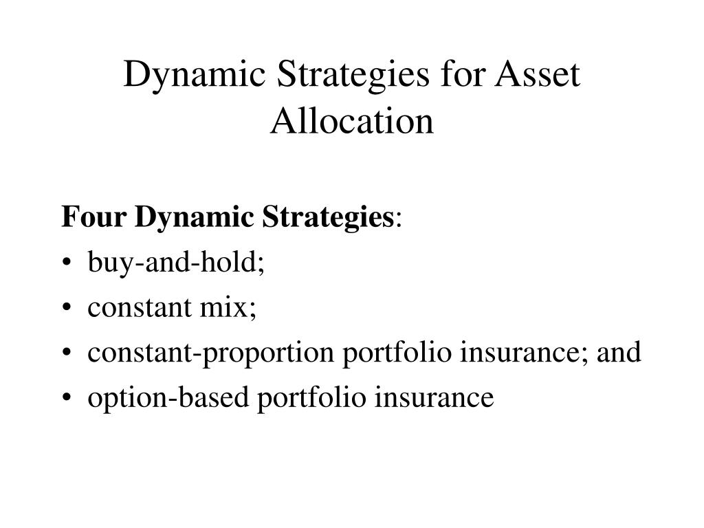 Dynamic Strategies for Asset Allocation