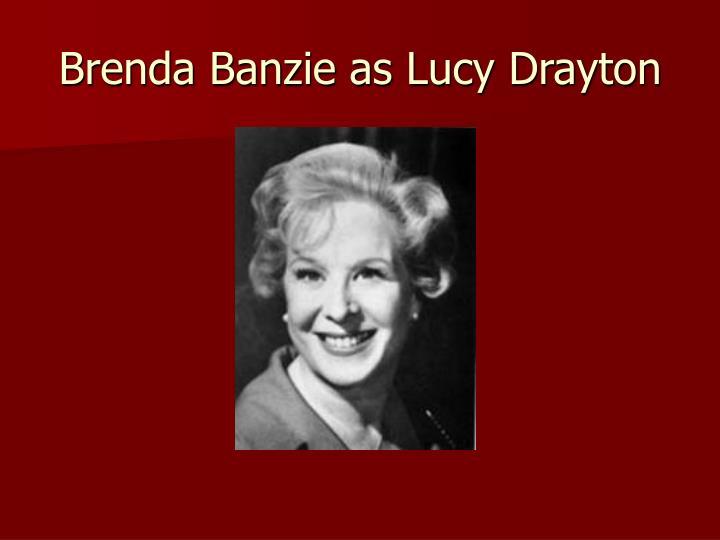 Brenda Banzie as Lucy Drayton