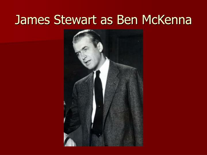 James Stewart as Ben McKenna