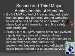 second and third major achievements of humans