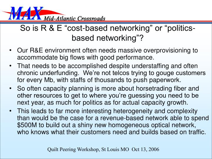 "So is R & E ""cost-based networking"" or ""politics-based networking""?"