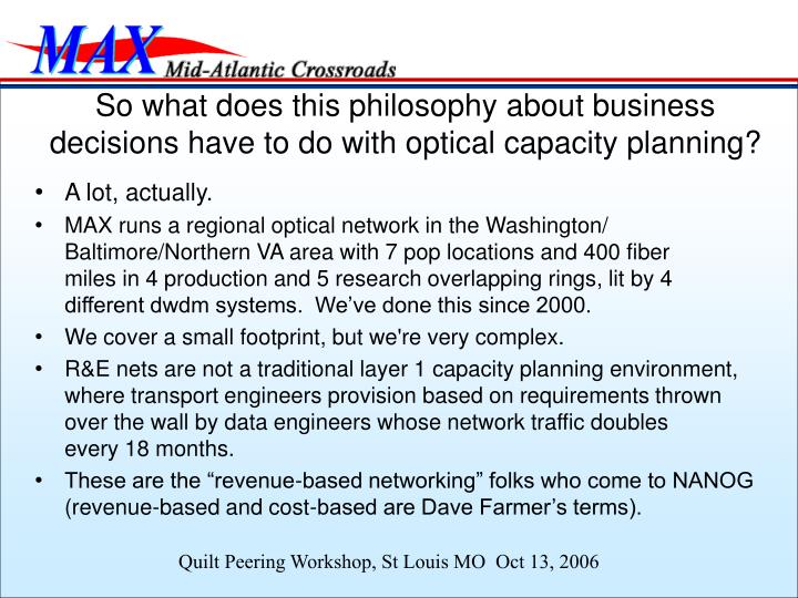 So what does this philosophy about business decisions have to do with optical capacity planning?