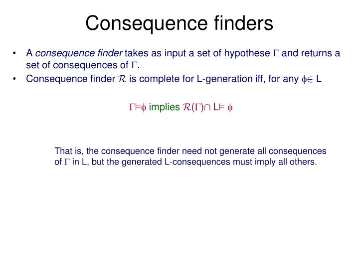 Consequence finders