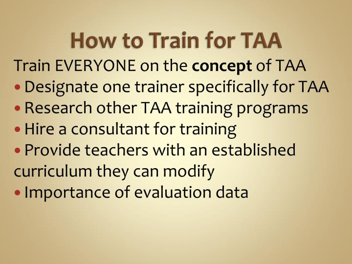 How to Train for TAA