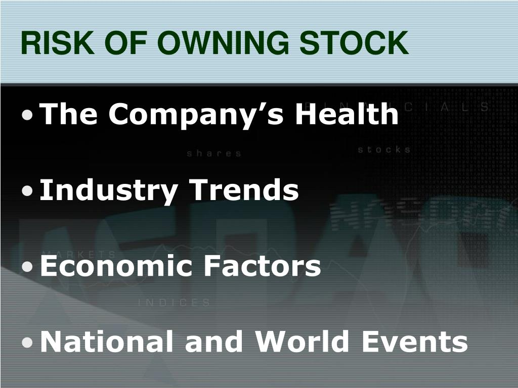 RISK OF OWNING STOCK