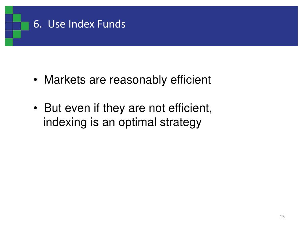 6.  Use Index Funds
