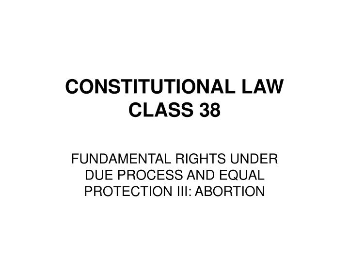 Constitutional law class 38