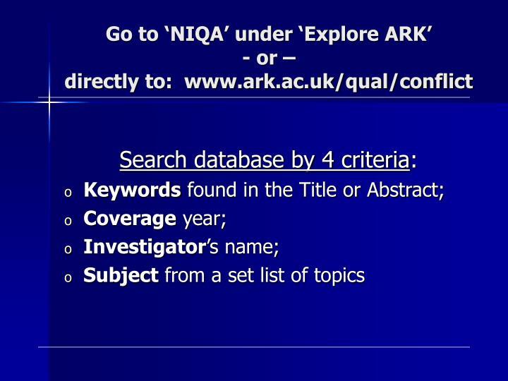 Go to 'NIQA' under 'Explore ARK'