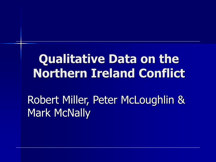 Qualitative data on the northern ireland conflict
