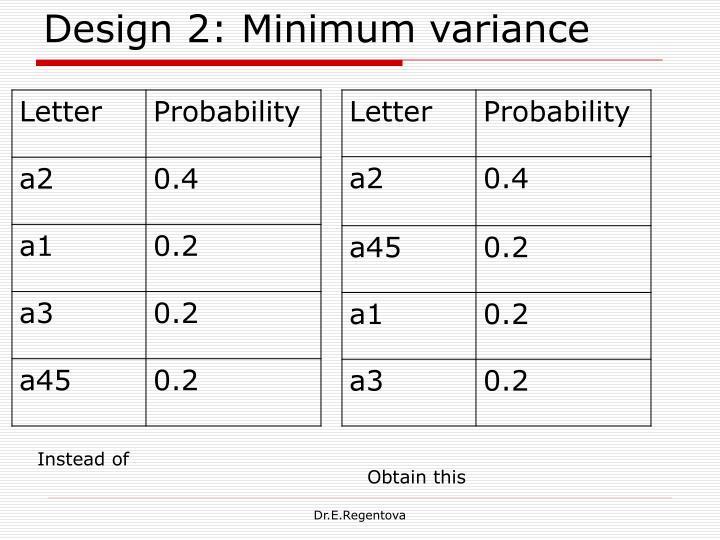 Design 2: Minimum variance