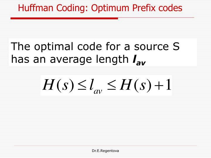 Huffman Coding: Optimum Prefix codes