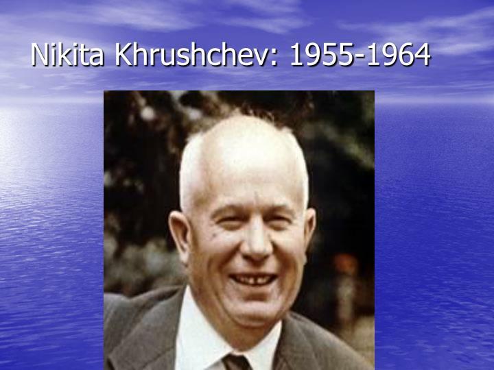Nikita Khrushchev: 1955-1964