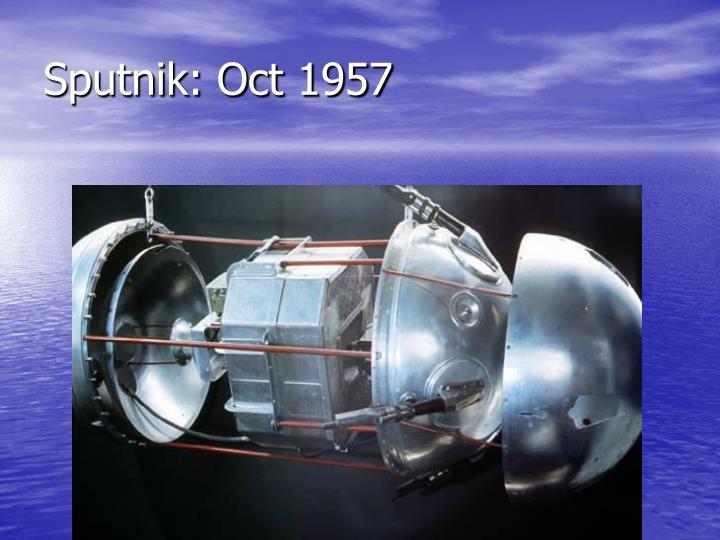 Sputnik: Oct 1957