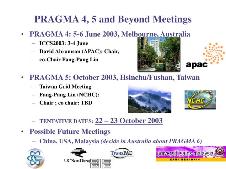 PRAGMA 4, 5 and Beyond Meetings
