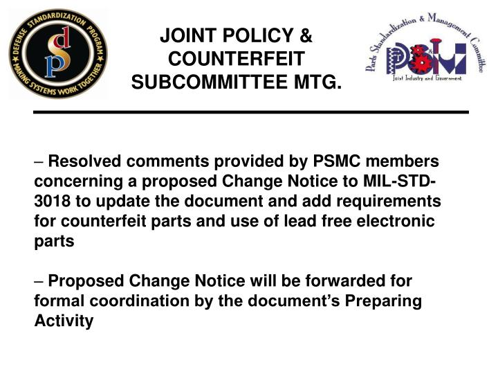 JOINT POLICY & COUNTERFEIT SUBCOMMITTEE MTG.